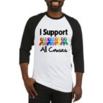 I Support All Causes Baseball Jersey