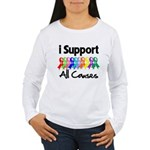 I Support All Causes Women's Long Sleeve T-Shirt