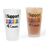 I Support All Causes Drinking Glass