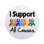 I Support All Causes Ornament (Round)