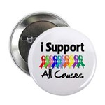 I Support All Causes 2.25