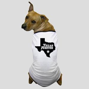 Texas Forever (White Letters) Dog T-Shirt