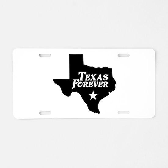 Texas Forever (White Letters) Aluminum License Pla