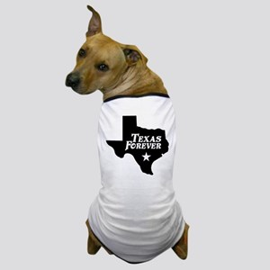 Texas Forever (Black - Cutout Ltrs) Dog T-Shirt