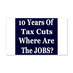 Where Are The Jobs?? 22x14 Wall Peel