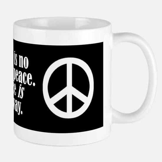 There is no way to peace. Pe Mug