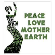 Peace Love Mother Earth Poster