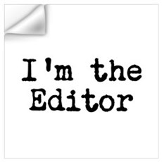 I'm the editor Wall Decal