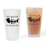 Only Dead Fish Drinking Glass
