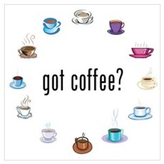 Got Coffee? Poster