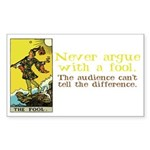 Never Argue With a Fool Sticker (Rectangle 50 pk)