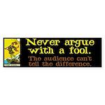 Never Argue With a Fool Sticker (Bumper 50 pk)