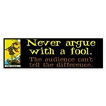 Never Argue With a Fool Sticker (Bumper 10 pk)