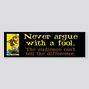 Never Argue With a Fool Sticker (Bumper)