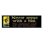 Never Argue With a Fool Sticker (Bumper)