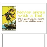 Never Argue With a Fool Yard Sign