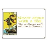 Never Argue With a Fool Banner