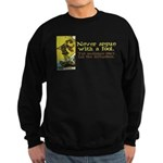 Never Argue With a Fool Sweatshirt (dark)