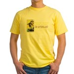 Never Argue With a Fool Yellow T-Shirt