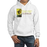 Never Argue With a Fool Hooded Sweatshirt