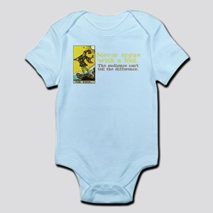 Never Argue With a Fool Infant Bodysuit