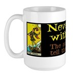 Never Argue With a Fool Large Mug