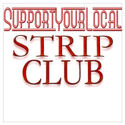 Support your local STRIP CLUB Poster