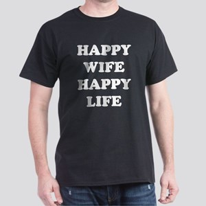 Happy Wife Happy Life Dark T-Shirt