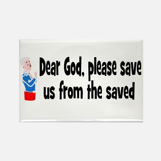 God, save us from saved Rectangle Magnet