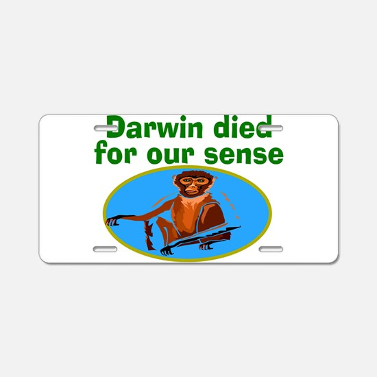 Darwin died for our sense Aluminum License Plate