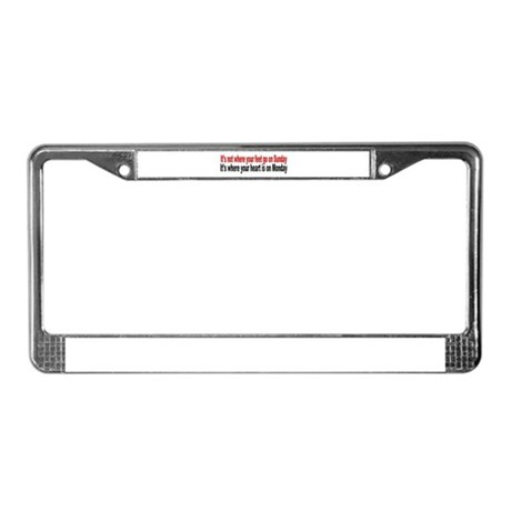 It's not where you are Sunday License Plate Frame