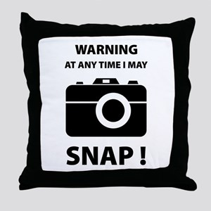 I May Snap Throw Pillow