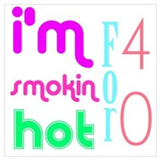 I'm Smokin hot for 40 Canvas Art