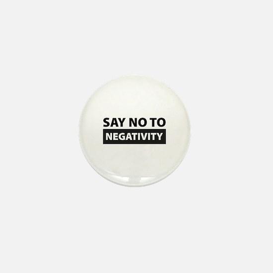 Say No To Negativity Mini Button