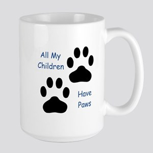 All My Children Have Paws 1 Large Mug