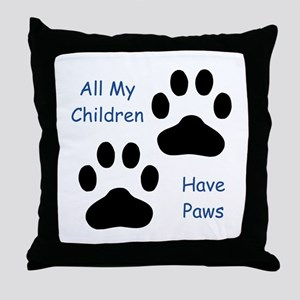 All My Children Have Paws 1 Throw Pillow