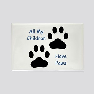 All My Children Have Paws 1 Rectangle Magnet