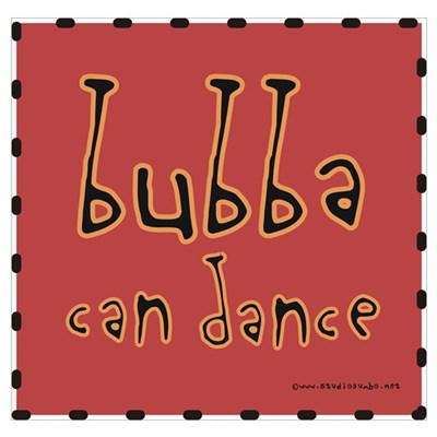 Bubba can Dance! Poster