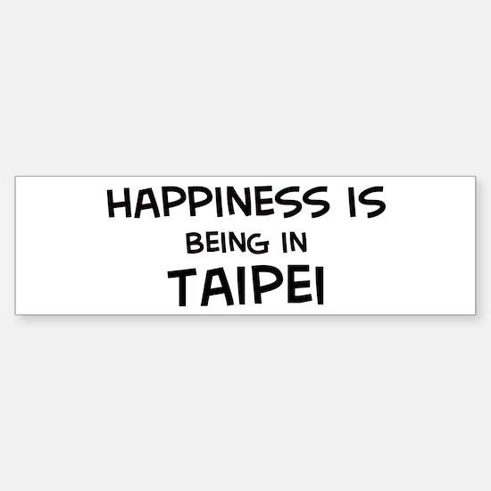 Happiness is Taipei Bumper Bumper Bumper Sticker