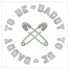Daddy to Be Non Gender Green Poster