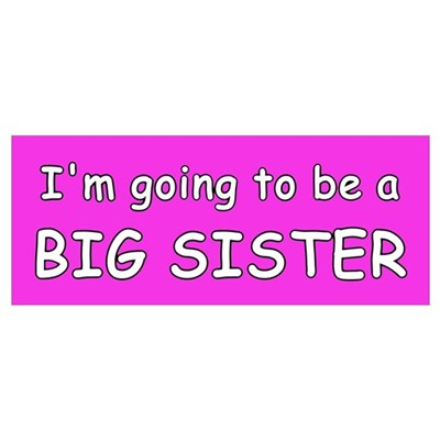 I'm going to be a BIG SISTER Poster