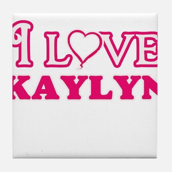 I Love Kaylyn Tile Coaster