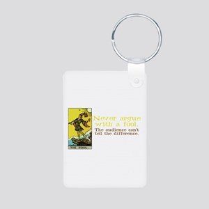 Never Argue With a Fool Aluminum Photo Keychain