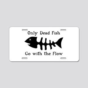 Only Dead Fish Aluminum License Plate