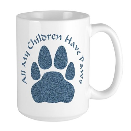 All My Children Have Paws 2 Large Mug