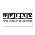 Relax: It's only a movie! 22x14 Wall Peel