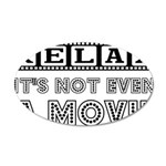 Relax: It's Not EVEN a Movie! 22x14 Oval Wall Peel