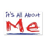 It's all about ME! Car Magnet 20 x 12