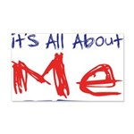 It's all about ME! 22x14 Wall Peel