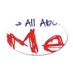 It's all about ME! 22x14 Oval Wall Peel